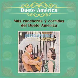Más Rancheras y Corridos del Dueto América 2012 Dueto America