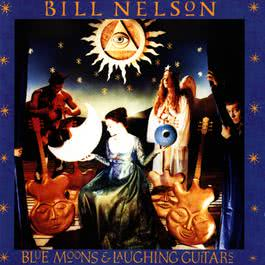 Blue Moons And Laughing Guitars 1992 Bill Nelson