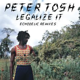 Legalize It: Echodelic Remixes 2012 Peter Tosh