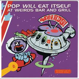 Weird's Bar And Grill/Live 1993 Pop Will Eat Itself