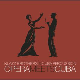 Opera Meets Cuba 2007 Klazz Brothers & Cuba Percussion
