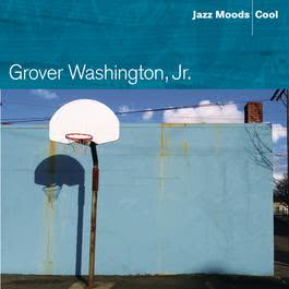 Jazz Moods: Cool 2004 Grover Washington Jr.