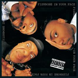 In Your Face 1989 Fishbone