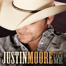 Outlaws Like Me 2014 Justin Moore