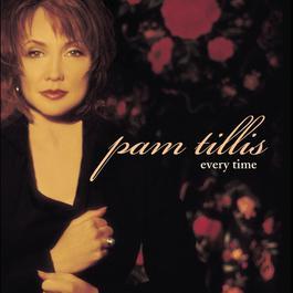 Every Time 1998 Pam Tillis