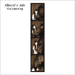 The Horse EP 2008 Alessi's Ark