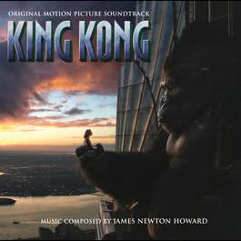 King Kong 2005 James Newton Howard