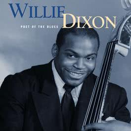 Poet Of the Blues  (Mojo Workin'- Blues For The Next Generation) 1998 Willie Dixon