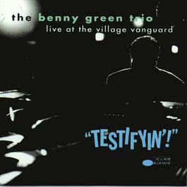 Testifyin!  Live At The Village Vanguard 1992 Benny Green