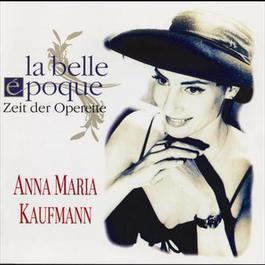 La Belle Époque 1996 Anna Maria Kaufmann