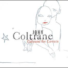 Coltrane For Lovers 2001 John Coltrane
