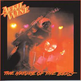 Nature Of The Beast 1981 April Wine