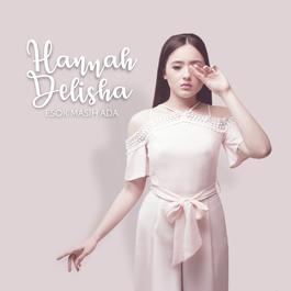 Esok Masih Ada 2017 Hannah Delisha