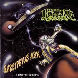 SARSIPPIUS' ARK (Limited Edition) 1993 Infectious Grooves