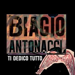 Ti dedico tutto 2012 Biagio Antonacci