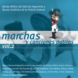 Marchas Y Canciones Patrias Vol 2 2011 Banda Militar Del Ejrcito Argentino