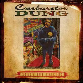 Songs For Friends 2008 Carburetor Dung