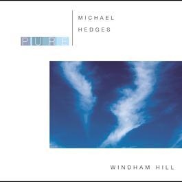 Pure Michael Hedges 2006 Michael Hedges