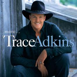 More... 1999 Trace Adkins