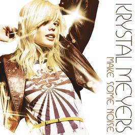 Make Some Noise 2008 Krystal Meyers