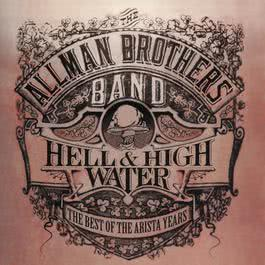Hell & High Water: The Best Of The Arista Years 1994 The Allman Brothers band