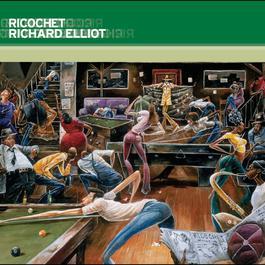 Ricochet 2003 Richard Elliot