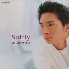 Softly 2004 小林桂