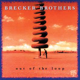 Out Of The Loop 1994 The Brecker Brothers