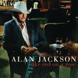 Like Red On A Rose 2008 Alan Jackson