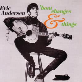 'Bout Changes And Things 2006 Eric Andersen