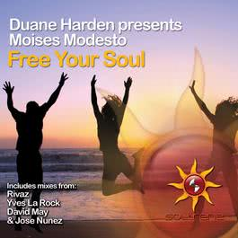Free Your Soul (Jose Nunez Club Mix) 2009 Duane Harden; Moises Modesto
