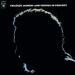 Charles Mingus And Friends In Concert 1996 Charles Mingus