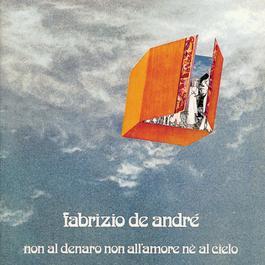 Non Al Denaro, Non All'Amore, Ne Al Cielo 2002 Fabrizio De Andrè