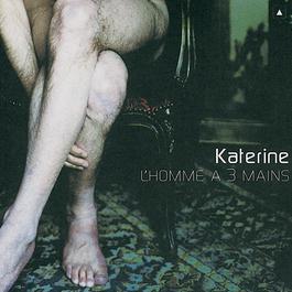 L'Homme A Trois Mains 1999 Katerine