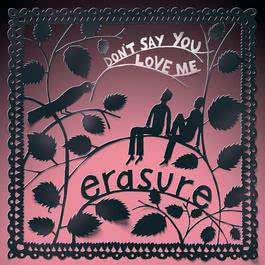 Don't Say You Love Me (Jeremy Wheatley Single Mix) 2017 Erasure