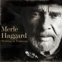 Working In Tennessee 2011 Merle Haggard