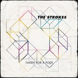 Taken For A Fool 2011 The Strokes