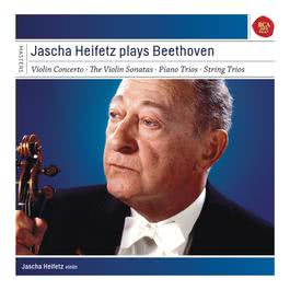 Jascha Heifetz plays Beethoven (Sonatas & Concerto) 2012 Jascha Heifetz