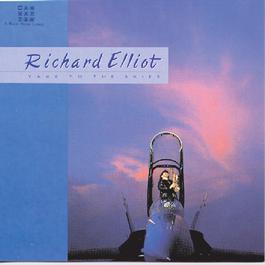 Take To The Skies 1989 Richard Elliot