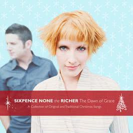 The Dawn Of Grace 2017 Sixpence None The Richer