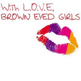 With L.O.V.E Brown Eyed Girls 2008 Brown Eyed Girls