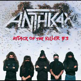 Attack Of The Killer B's 1991 Anthrax