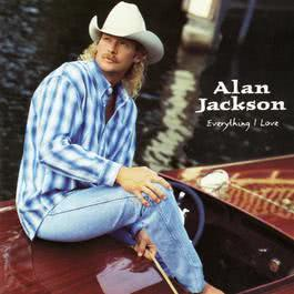 Everything I Love 1996 Alan Jackson