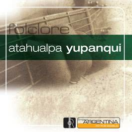 From Argentina To The World 1996 Atahualpa Yupanqui