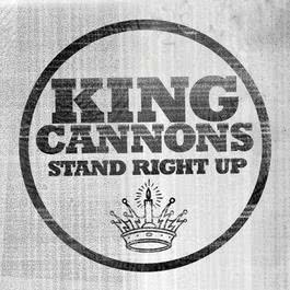 Stand Right Up 2011 King Cannons