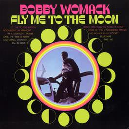 Fly Me To The Moon 2008 Bobby Womack