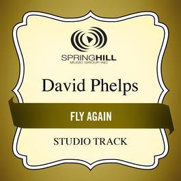 Fly Again 2005 David Phelps