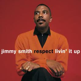 Respect / Livin' It Up 2010 Jimmy Smith