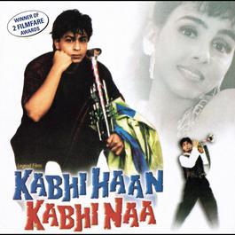 Kabhi Haan Kabhi Naa (Original Motion Picture Soundtrack) 1999 Jatin Lalit