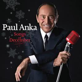 Songs Of December 2011 Paul Anka